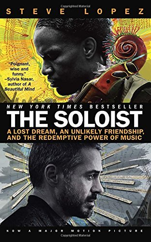 Steve Lopez The Soloist A Lost Dream An Unlikely Friendship And The Red