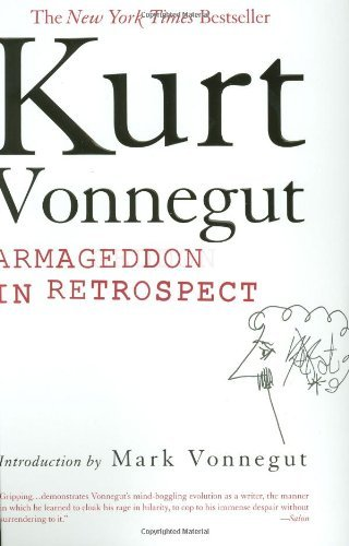 Kurt Vonnegut Armageddon In Retrospect And Other New And Unpublished Writings On War And