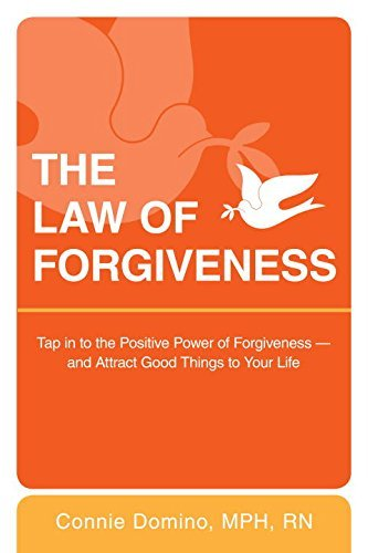 Connie Domino The Law Of Forgiveness Tap In To The Positive Power Of Forgiveness And