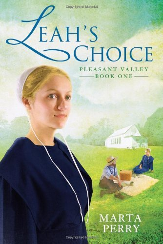 Marta Perry Leah's Choice Pleasant Valley Book One