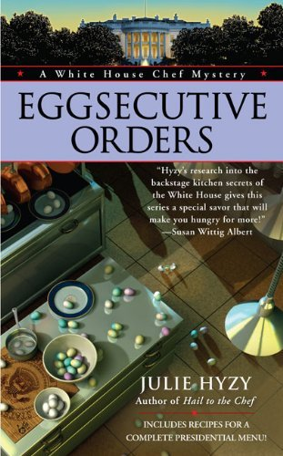 Julie Hyzy Eggsecutive Orders