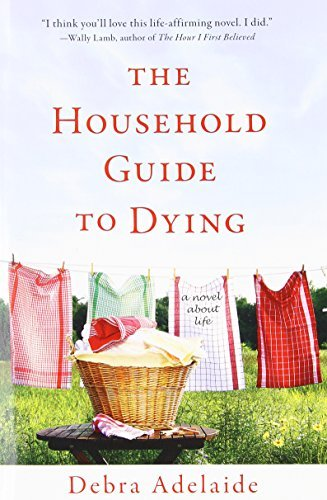 Debra Adelaide The Household Guide To Dying