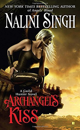 Nalini Singh Archangel's Kiss A Guild Hunter Novel