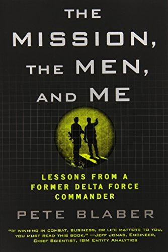 Pete Blaber The Mission The Men And Me Lessons From A Former Delta Force Commander