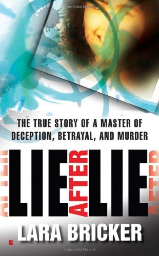 Lara Bricker Lie After Lie The True Story Of A Master Of Deception Betrayal