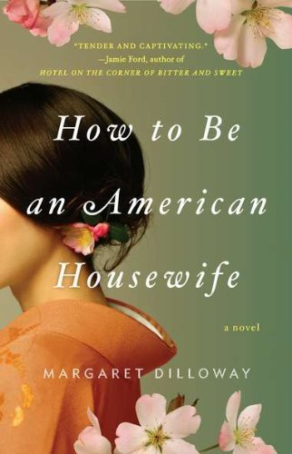 Margaret Dilloway How To Be An American Housewife