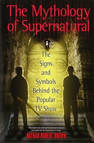 Nathan Robert Brown Mythology Of Supernatural The The Signs And Symbols Behind The Popular Tv Show