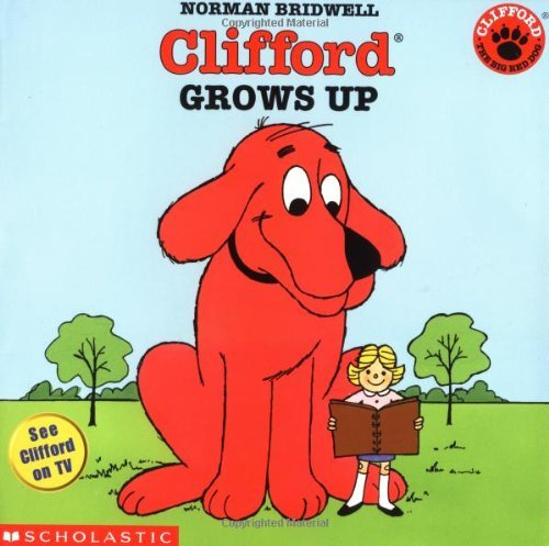 Norman Bridwell Clifford Grows Up Clifford The Big Red Dog