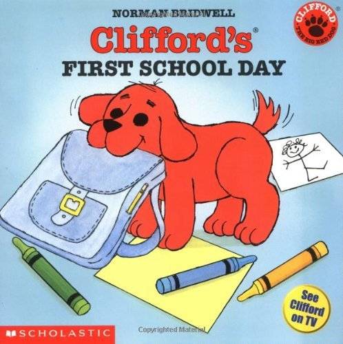 Norman Bridwell Clifford's First School Day