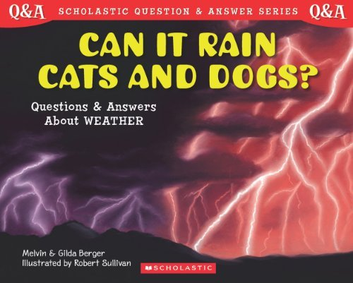 Melvin Berger Can It Rain Cats And Dogs? Questions And Answers About Weather