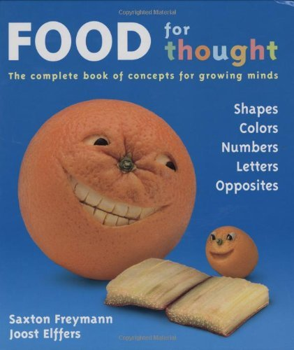 Saxton Freymann Food For Thought The Complete Book Of Concepts For Growing Minds