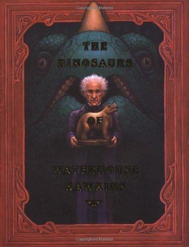 Barbara Kerley The Dinosaurs Of Waterhouse Hawkins