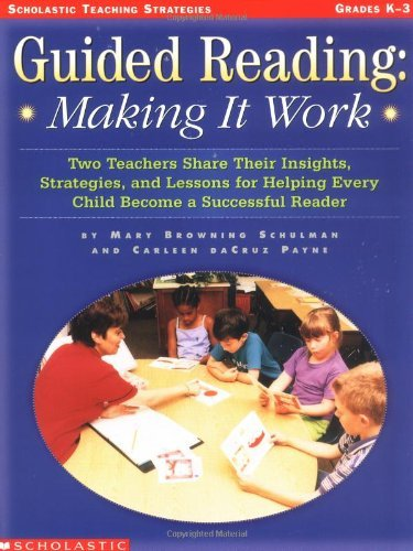 Carleen Dacruz Payne Guided Reading Making It Work Two Teachers Share Their Insights