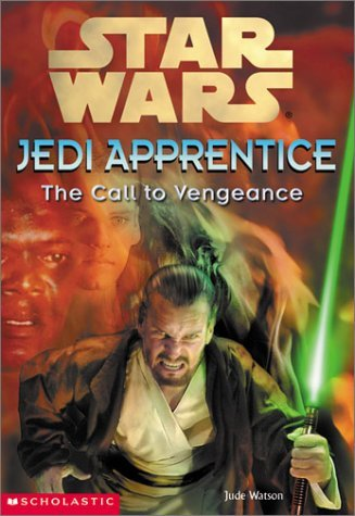 Jude Watson Call To Vengeance Star Wars Jedi Apprentice
