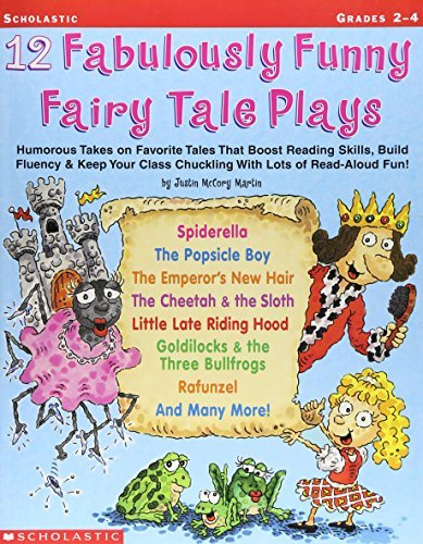 Justin Mccory Martin 12 Fabulously Funny Fairy Tale Plays Humorous Takes On Favorite Tales That Boost Readi