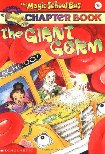 Joanna Cole The Magic School Bus Science Chapter Book #6 The Giant Germ The Giant Germ