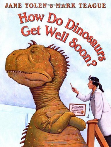 Jane Yolen How Do Dinosaurs Get Well Soon?