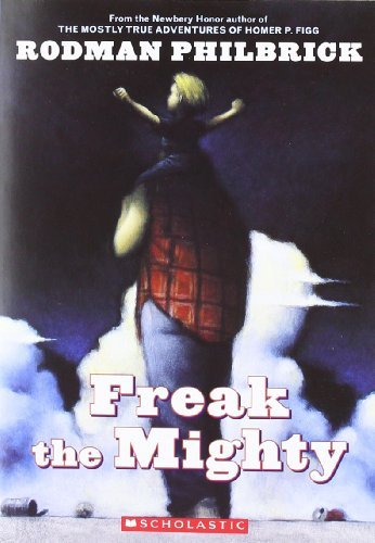 Rodman Philbrick Freak The Mighty (scholastic Gold)