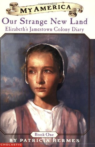 Patricia Hermes Elizabeth's Jamestown Colony Diaries Book One Our Strange New Land