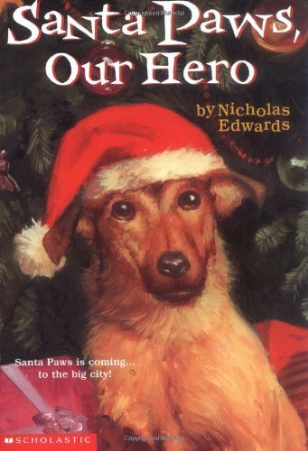 Nicholas Edwards Santa Paws #5 Santa Paws Our Hero