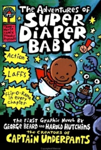 George Beard The Adventures Of Super Diaper Baby (captain Under