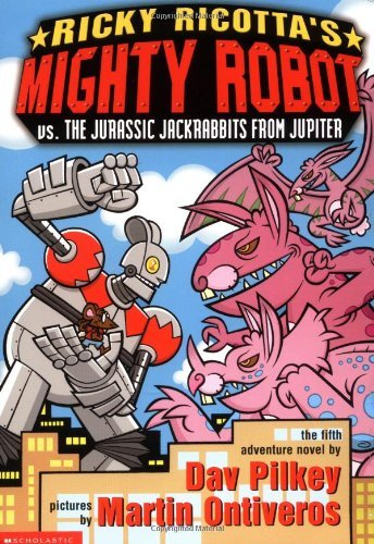 Dav Pilkey Ricky Ricotta's Mighty Robot Vs. The Jurassic Jack
