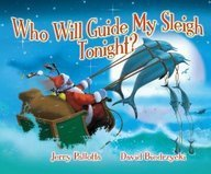 Jerry Pallotta Who Will Guide My Sleigh Tonight?