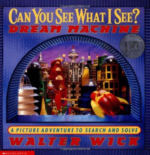 Walter Wick Can You See What I See? Dream Machine Picture Puzzles To Search And Solve