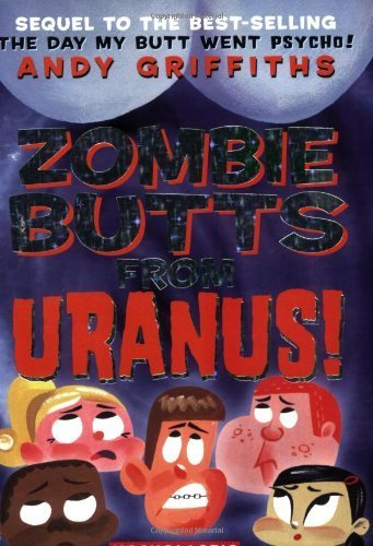 Andy Griffiths Zombie Butts From Uranus!