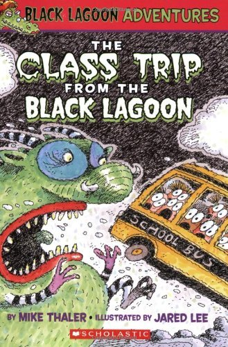 Mike Thaler The Class Trip From The Black Lagoon