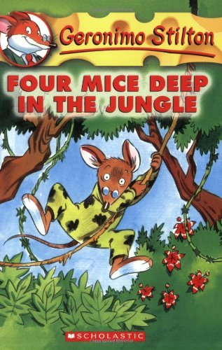 Geronimo Stilton Geronimo Stilton #5 Four Mice Deep In The Jungle