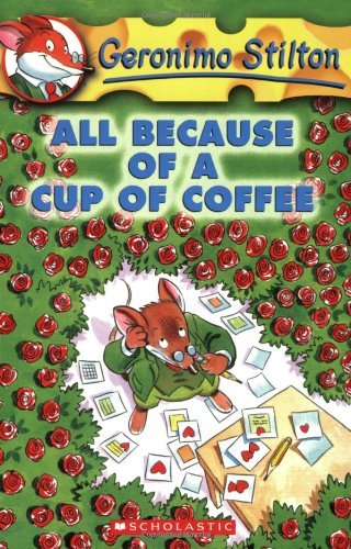 Geronimo Stilton #10 All Because Of A Cup Of Coffee