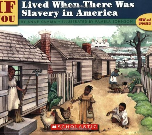 Anne Kamma If You Lived When There Was Slavery In America