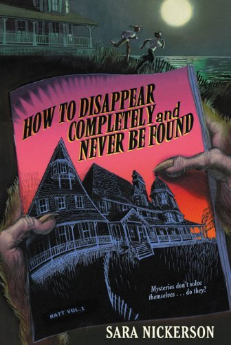 Sara Nickerson How To Disappear Completely & Never Be Found