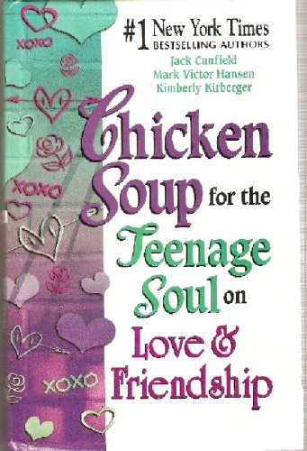 Jack Canfield Chicken Soup For The Teenagers Soul On Love & Friendship
