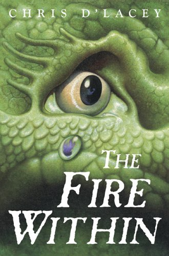 Chris D'lacey The Fire Within (the Last Dragon Chronicles #1)