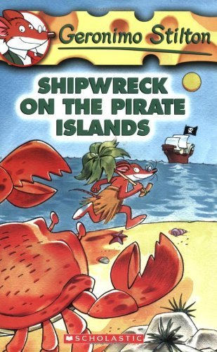 Geronimo Stilton Shipwreck On The Pirate Islands
