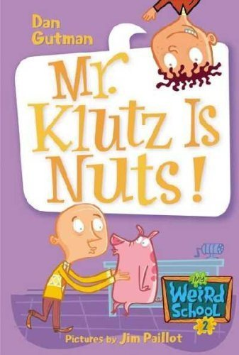 Dan Gutman Mr. Klutz Is Nuts