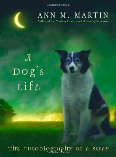 Ann M. Martin A Dog's Life The Autobiography Of A Stray