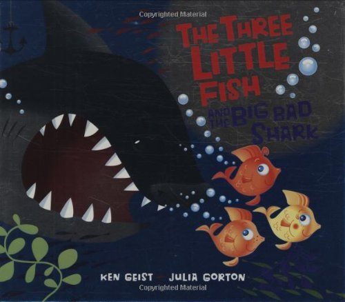 Ken Geist The Three Little Fish And The Big Bad Shark