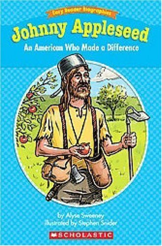 Alyse Sweeney Johnny Appleseed An American Who Made A Difference