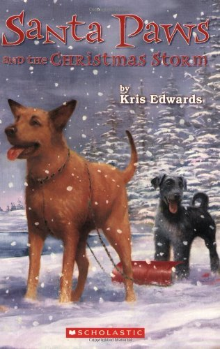 Kris Edwards Santa Paws And The Christmas Storm
