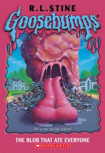 R. L. Stine The Blob That Ate Everyone