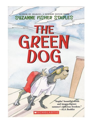 Suzanne Fisher Staples The Green Dog A Mostly True Story