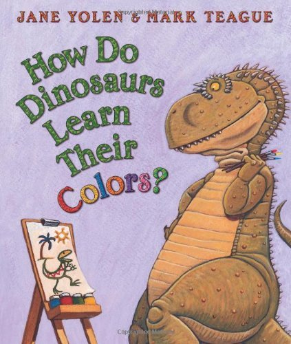 Jane Yolen How Do Dinosaurs Learn Their Colors?