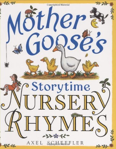 Axel Scheffler Mother Goose's Storytime Nursery Rhymes