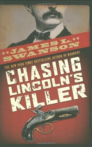 James L. Swanson Chasing Lincoln's Killer