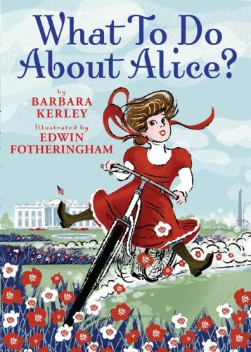 Barbara Kerley What To Do About Alice?