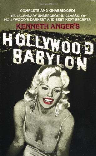 Kenneth Anger Hollywood Babylon The Legendary Underground Classic Of Hollywood's Revised