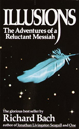 Bach Richard Illusions The Adventures Of A Reluctant Messiah